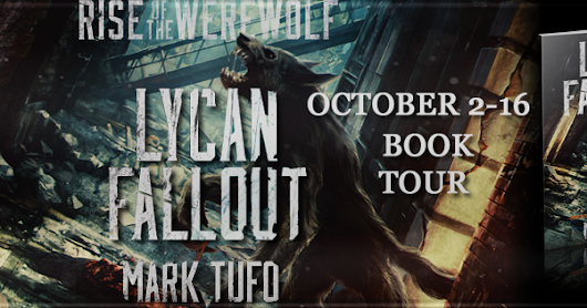 Book Tour: Lycan Fallout: Fall of Man Book One by Mark Tufo (Dark Fantasy, Horror, Sci Fi)