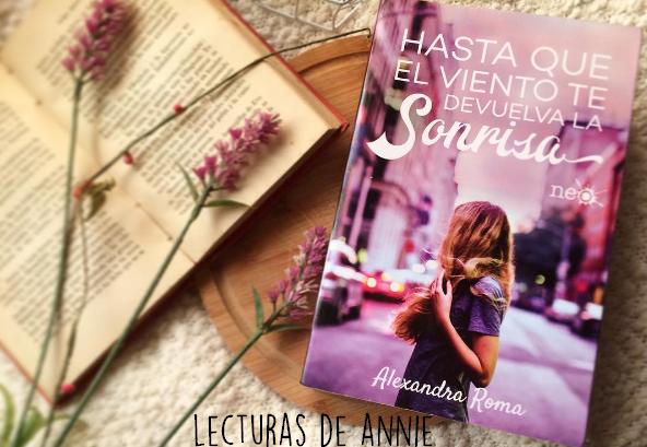 Lecturas De Annie Reseña Hasta Que El Viento Te Devuelva La Sonrisa Alexandra Roma