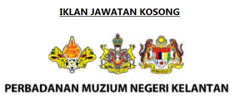Jawatan Kosong Di Perbadanan Muzium Negeri Kelantan Pena Hijau Hijaukan Bumi Allah Alkhudhri Com