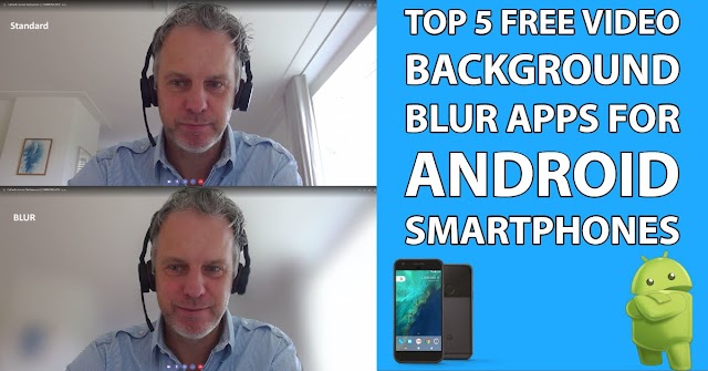 5 Video Background Blur Apps for Android Smartphones