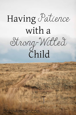 How to have patience with the strong willed child