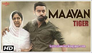 Maavan Lyrics – Gurlej Akhtar & Nachhatar Gill – Tiger