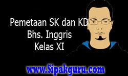 Pemetaan SK dan KD Bahasa Inggris Kelas XI | Pemetaan SK dan KD