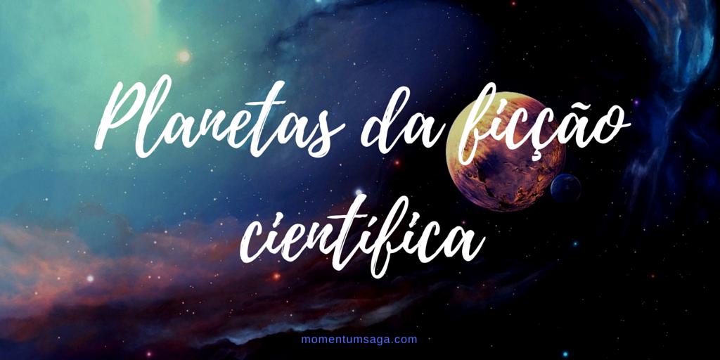 planetas da ficção científica