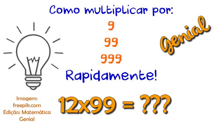 Como multiplicar por 9, 99, 999, 9999 rapidamente