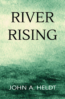 Front cover image of RIVER RISING by John A. Heldt, to be read next by On My Kindle Book Reviews