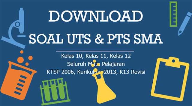 Kumpulan latihan soal UTS dan PTS SMA Semester ganjil Download Soal UTS dan PTS Semester Ganjil SMA Tahun 2019/2019
