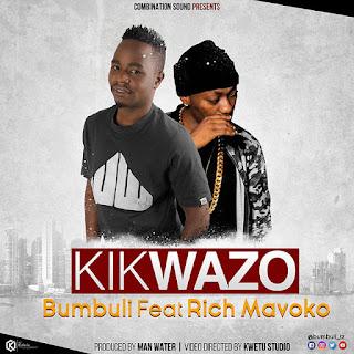 Bumbuli ft Rich Mavoko - Kikwazo