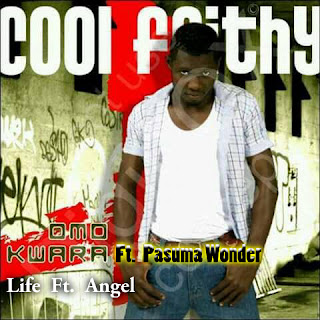 NEW MUSIC : Coolfaithy - Omo Kwara Ft Pasuma Wonder  & Life Ft. Angel.mp3