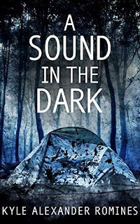 A Sound In The Dark - a bone-chilling suspense by Kyle Alexander Romines