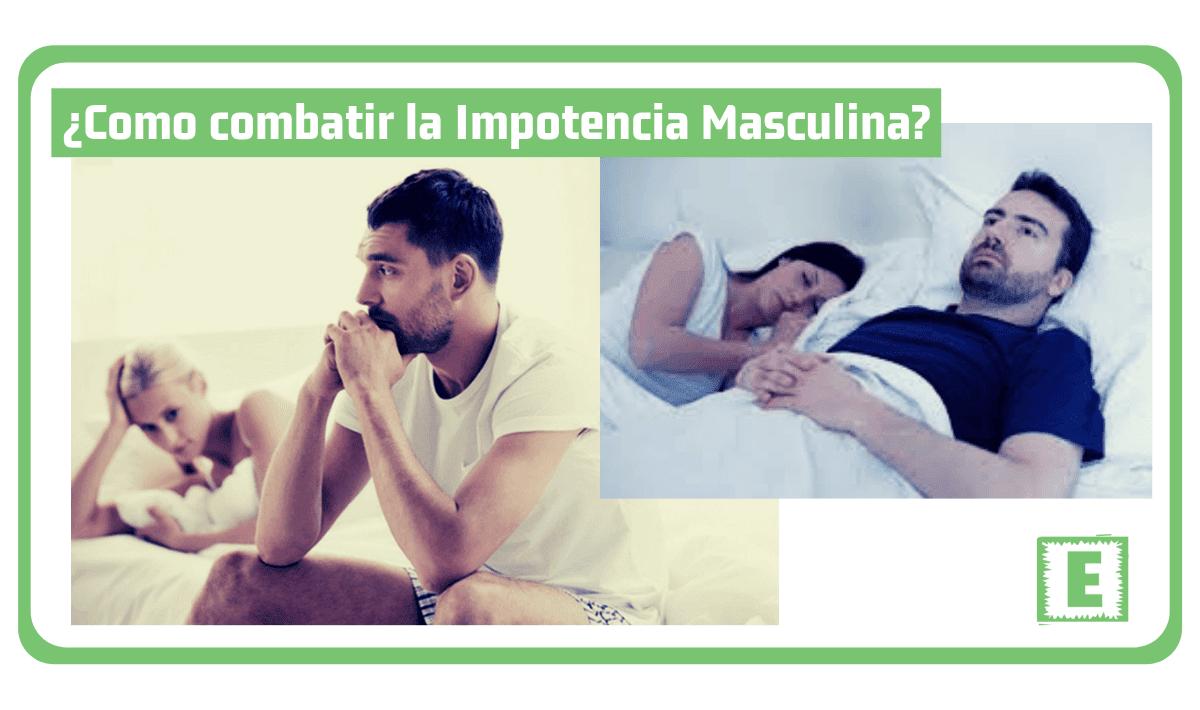 ¿Como Combatir la Impotencia Masculina Naturalmente?