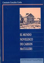 """""""El mundo novelesco de Carson McCullers: soledad, amor e identidad"""" - González Groba, Constante"""