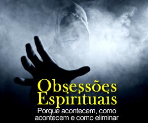 Curso - Obsessões Espirituais!