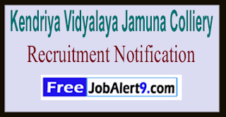 Kendriya Vidyalaya Jamuna Colliery Recruitment Notification 2017 Last Date 02-06-2017