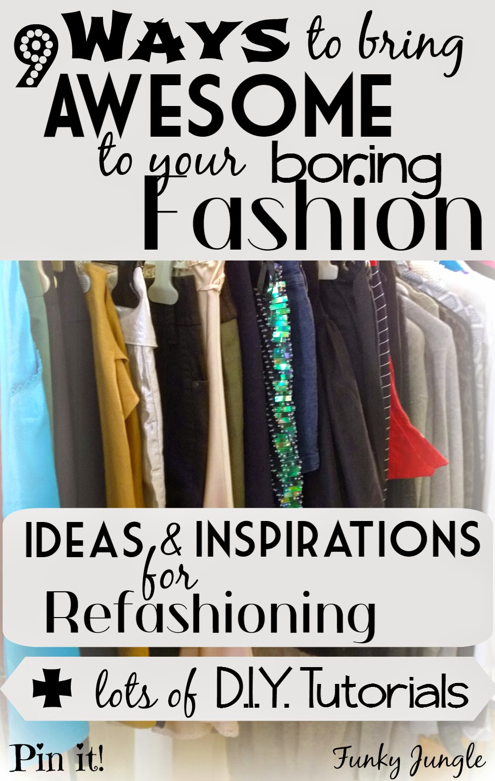 Ideas on how to spruce up & refashion old, plain or boring clothing plus links to lots of tutorials || 9 Ways to Make Your Boring Fashion Awesome | Funky Jungle, fashion and personal style blog