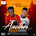 Flashey ft. Bobby Saka - Another Day | @BobbySaka (download)