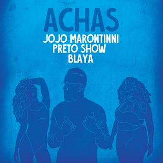 Jojo Maronttinni x Preto Show - Achas (feat Blaya)