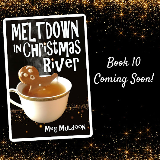 Meltdown in Christmas River: Book 10 Coming Soon!!!