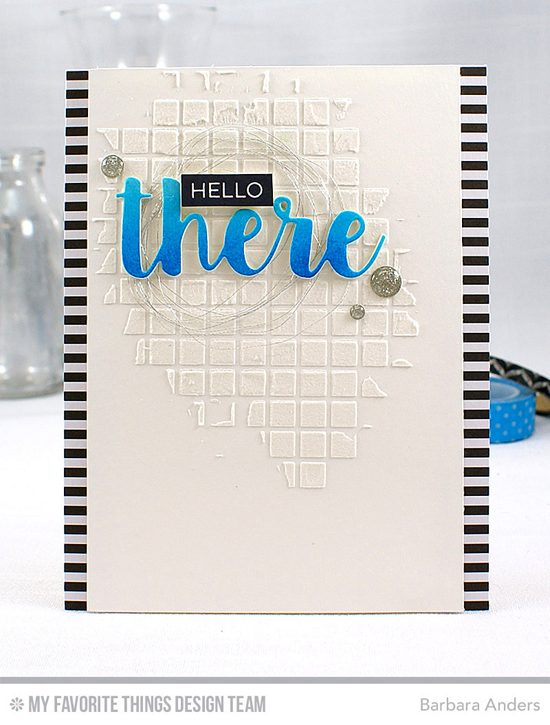 Handmade card from Barbara Anders featuring Label Maker Sentiments stamp set, Hello There Die-namics, Grid stencil #mftstamps