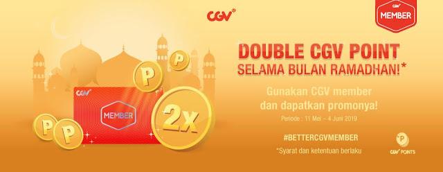 #CGV - #Promo Pakai CGV Member Dapatkan Double CGV Point Selama Ramadhan (s.d 04 Juni 2019)