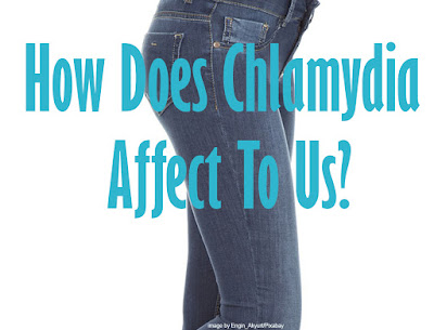 How Does Chlamydia Affect To Us?