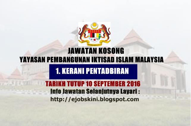 jawatan kosong di yayasan pembangunan iktisad islam malaysia 2016