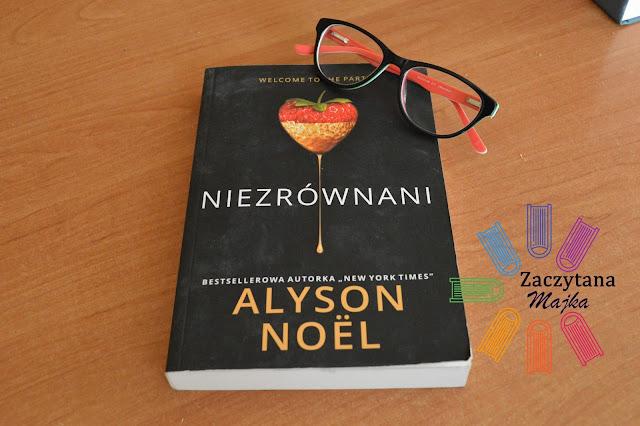 """Recenzja #127 - Alyson Noel """"Niezrównani"""""""