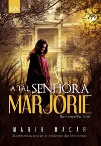 [Resenha] A tal senhora Marjorie - Marih Macar