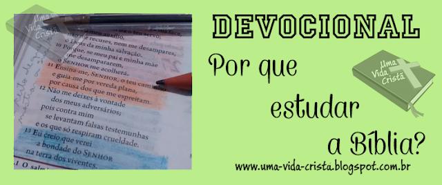 Devocional - Por que estudar a Bíblia?