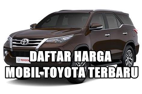 Daftar Harga Mobil Toyota Terbaru Bulan November 2017 Fzmotovlog