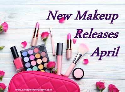 New Makeup Releases April