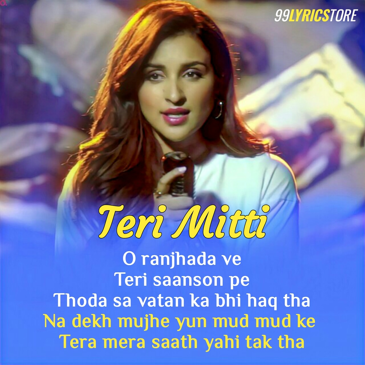 Teri Mitti Female Version Lyrics Sung by Parineeti Chopara