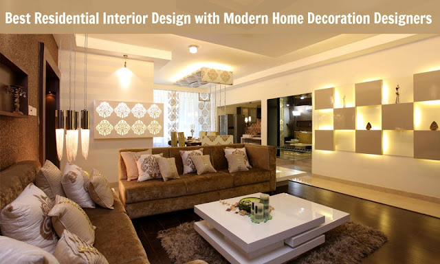 Best Residential Interior Design with Modern Home Decoration Designers