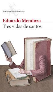 """Tres vidas de santos"" - Eduardo Mendoza"