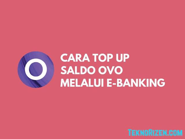 Cara Top Up Saldo OVO Melalui E-Banking Terbaru