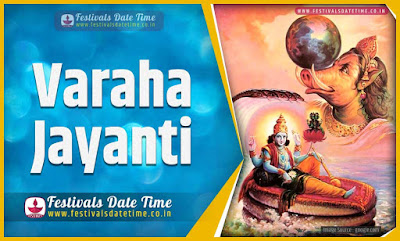 2024 Varaha Jayanti Date and Time, 2024 Varaha Jayanti Festival Schedule and Calendar