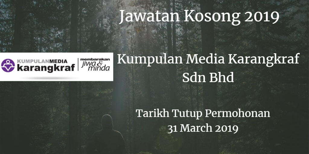 Jawatan Kosong Kumpulan Media Karangkraf Sdn Bhd 31 March 2019