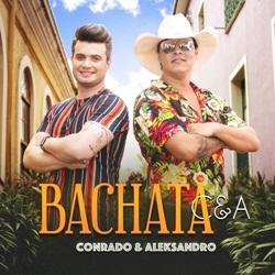 Bachata C&A – Conrado e Aleksandro Mp3