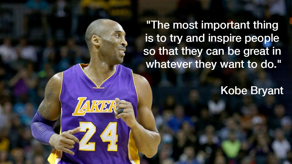 28 Inspiring Quotes By Kobe Bryant To Remember When Life Gets Tough