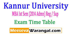 Kannur University MBA Ist Sem (2014 Admn) Reg / Sup Jan 2017 Exam Time Table