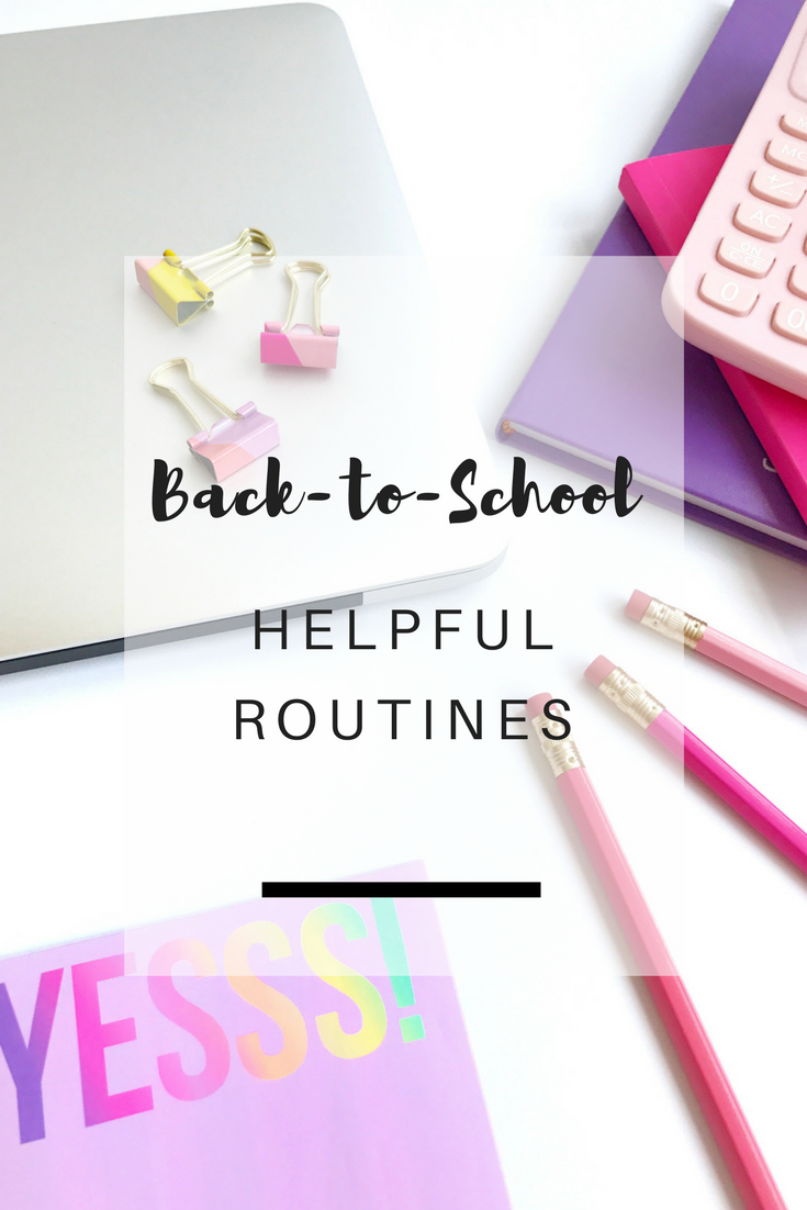 Back-to-School Helpful Routines | Ioanna's Notebook