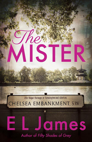 New Release: The Mister by E. L. James | About That Story