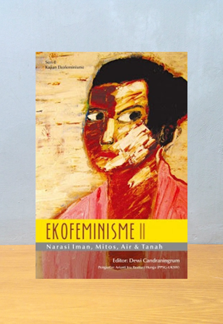 EKOFEMINISME II: NARASI IMAN, MITOS, AIR DAN TANAH
