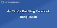 hướng dẫn tàng hình trên facebook không ai biết bằng token mới nhất 2018