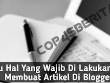 Satu Hal Yang Wajib Kamu Lakukan Saat Membuat Artikel Di Blogger