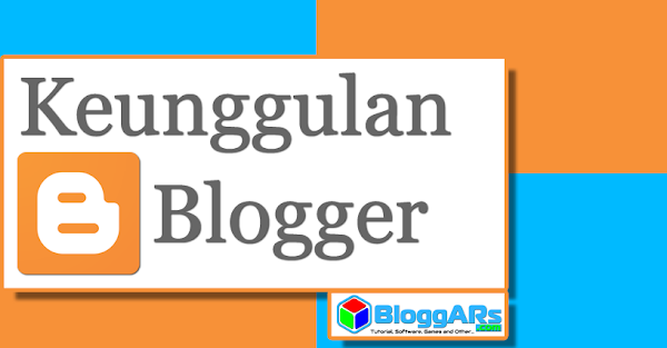 Beberapa Keunggulan Blogger yang Menjadi Alasan Memilihnya