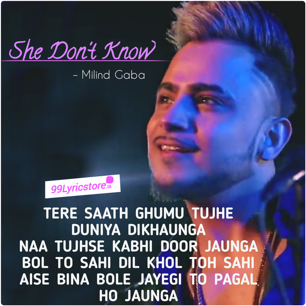 She Don't Know Lyrics, She Don't Know Lyrics Milind Gaba, Milind Gaba Song Lyrics, Milind Gaba Song She Don't Know Lyrics, Latest Punjabi Song Millind Gaba Lyrics, New Song She Don't Know Milind Gaba Lyrics, She Don't Know Milind Gaba Images