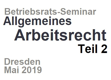 Arbeitsrecht Seminar für Betriebsrat Dresden
