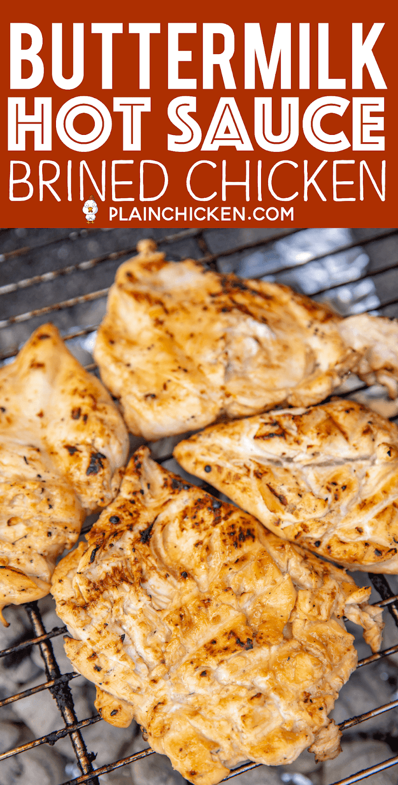 Buttermilk Hot Sauce Brined Chicken - seriously the most tender and juicy chicken we've ever made!!! Chicken marinaded overnight in buttermilk, water, salt, pepper, garlic, lime, brown sugar and hot sauce. Brush the chicken with some BBQ sauce before taking off the grill. We LOVED this chicken! We always double the recipe and never have leftovers! YUM! #chicken #grill #grilledchicken #marinade