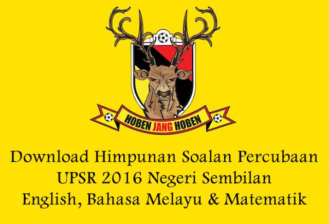 Download Himpunan Soalan Percubaan UPSR 2016 Negeri Sembilan Subjek English, Bahasa Melayu & Matematik